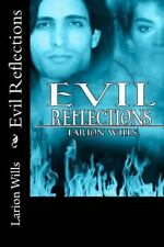 Evil Reflections by Larion Wills (2016, Paperback)