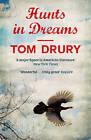 Hunts in Dreams by Tom Drury (Paperback, 2016)