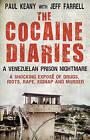 The Cocaine Diaries: A Venezuelan Prison Nightmare by Jeff Farrell, Paul Keany (Paperback, 2013)