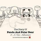 The Diary of Panda and Polar Bear 2: A New Adventure by MS Louise Wei (Paperback / softback, 2014)
