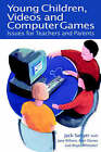 Young Children, Videos and Computer Games: Issues for Teachers and Parents by Bryn Davies, Jane Wilson, Jack Sanger, Roger Whittaker (Paperback, 1997)