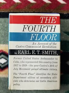 THE FOURTH FLOOR, Earl E.T. Smith 1962 , 1st Edition, 3nd Printing, HC DJ (VG)