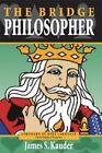 The Bridge Philosopher by James S Kauder (Paperback / softback, 2005)