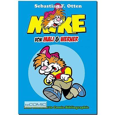 MIKE von Mali & Werner eine Illustrierte Comic Bibliographie SEKUNDÄR F. Otten