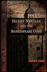 Henry Neville and the Shakespeare Code by Brenda James (Paperback, 2008)