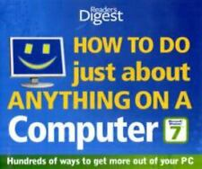 """How to Do Just About Anything on a Computer """"Microsoft Windows 7"""": Hundreds of W"""