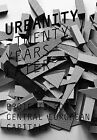 Urbanity Twenty Years Later: Projects for Central European Capitals by Igor Kovacevic, Urban Jeriha, Yvette Vasourkova (Hardback, 2010)