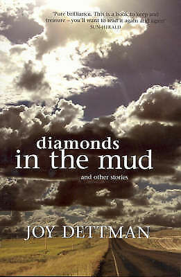 1 of 1 - Diamonds in the Mud and Other Stories by Joy Dettman Paperback 2007