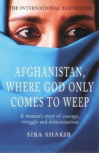 1 of 1 - Afghanistan, Where God Only Comes To Weep by Shakib, Siba 0712623396 The Cheap