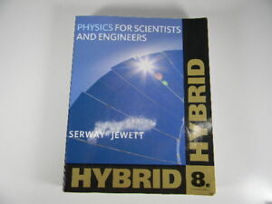 PHYSICS FOR SCIENTISTS AND ENGINEERS by SERWAY, 9TH EDITION