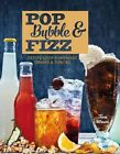 Pop, Bubble & Fizz: Recipes for Homemade Soft Drinks and Snacks by Tove Nilsson (Hardback, 2015)