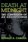 Death at Midnight: The Confession of an Executioner by Donald A. Cabana (Paperback, 1998)