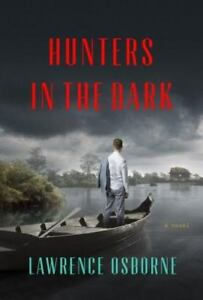 NEW-Hunters-in-the-Dark-A-Novel-by-Osborne-Lawrence