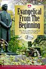 Evangelical from the Beginning by Emeth Press (Hardback, 2006)