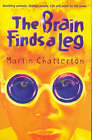 The Brain Finds a Leg by Martin Chatterton (Paperback, 2007)