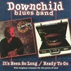 It's Been So Long/Ready to Go by Downchild Blues Band (CD, Oct-1997, Stony Plain (Canada))