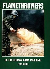 Flamethrowers of the German Army 1914-1945: 1914-1945 (Schiffer Military History