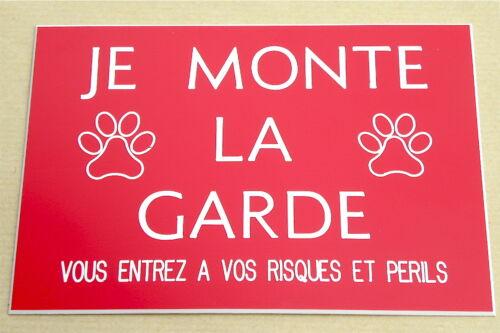 """plaque gravée /""""JE MONTE LA GARDE/"""" 150 x 100 mm"""