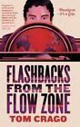 Flashbacks from the Flow Zone by Tom Crago (Paperback, 2014)