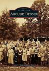 Around Denver by Jason L Harpe, Matt Boles (Paperback / softback, 2016)