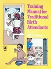Training Manual for Traditional Birth Attendants by Gill Gordon (Paperback, 1990)