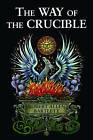 The Way of The Crucible by Capt. Robert Allen Bartlett (Paperback, 2010)