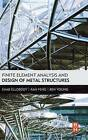 Finite Element Analysis and Design of Metal Structures by Ehab Ellobody, Ran Feng, Ben Young (Hardback, 2013)