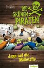 Die Grünen Piraten - Jagd auf die Müllmafia von Andrea Possberg und Corinna Böckmann (2011, Gebundene Ausgabe)