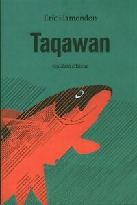 Livre taqawan Eric Plamondon éditions Quidam 2017  book
