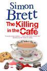 The Killing in the Cafe by Simon Brett (Hardback, 2015)