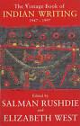 The Vintage Book of Indian Writing, 1947-1997 by Salman Rushdie, Seamus Deane, Elizabeth West (Paperback, 1997)