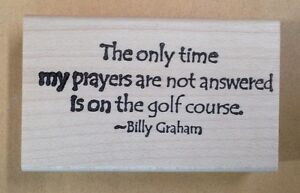 Details about Wood Mounted Rubber Stamp, Sports Stamps, Sayings, Quotes,  Prayers, Golf, Golfer