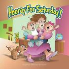 Hooray for Saturday! by Sophia Maria Griner (Paperback / softback, 2013)