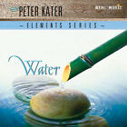 Elements Series: Water by Peter Kater (CD, Aug-2005, Real Music Records)