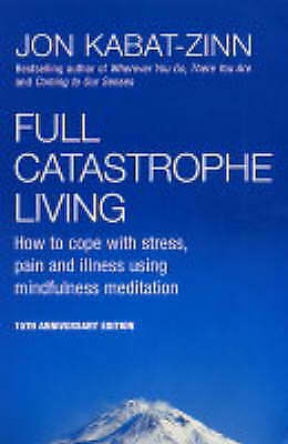 1 of 1 - USED (GD) Full Catastrophe Living: How to Cope with Stress, Pain and Illness Usi