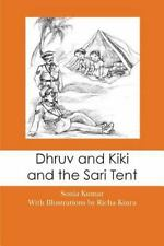 Dhruv and Kiki and the Sari Tent by Sonia Kumar (2013, Paperback)