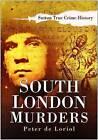 South London Murders by Peter de Loriol (Paperback, 2007)