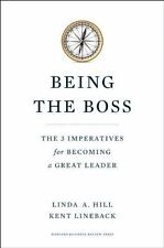 Being the Boss : The 3 Imperatives for Becoming a Great Leader by Kent L. Lineback and Linda A. Hill (2011, Hardcover)