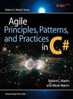 Agile Principles, Patterns, and Practices in C# by Micah Martin, Robert C. Martin (Hardback, 2006)