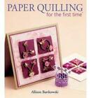 Paper Quilling for the First Time by Alli Bartkowski (Paperback, 2010)