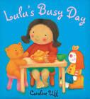 Lulu: Lulu's Busy Day by Caroline Uff (Paperback, 2009)