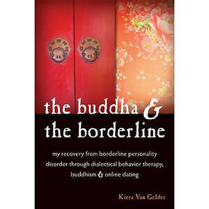 The buddha the borderline and online dating