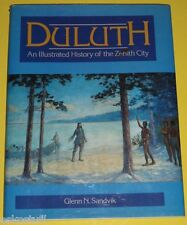 Duluth 1983 Illustrated History of the Zenith City Great Pictures First ED! SEE!