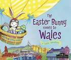 The Easter Bunny Comes to Wales by Eric James (Hardback, 2016)