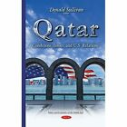 Qatar: Conditions, Issues & U.S. Relations by Nova Science Publishers Inc (Paperback, 2015)