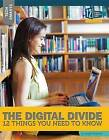 The Digital Divide: 12 Things You Need to Know by Angie Smibert (Hardback, 2016)