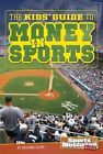 The Kids' Guide to Money in Sports by Suzanne Slade (Paperback / softback)