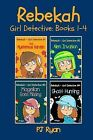 Rebekah - Girl Detective Books 1-4 : Fun Short Story Mysteries for Children Ages 9-12 (the Mysterious Garden, Alien Invasion, Magellan Goes Missing, Gh by P. J. Ryan (2013, Paperback)