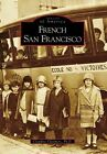 French San Francisco by Claudine Chalmers Ph D (Paperback / softback, 2007)