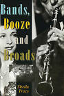 Bands, Booze and Broads by Sheila Tracy (Paperback, 1996)